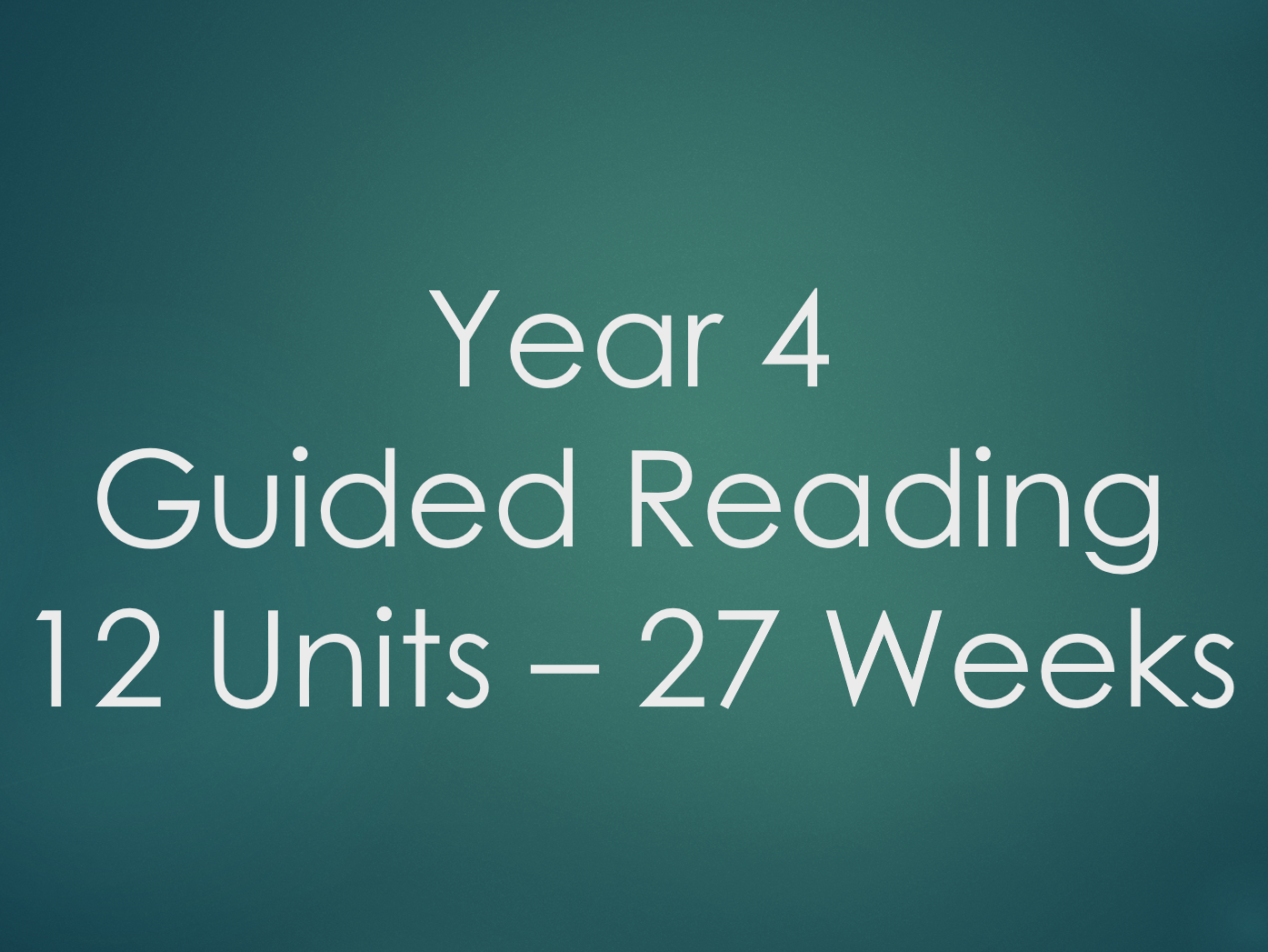 Year 4 Guided Reading - 12 Units - 27 Weeks