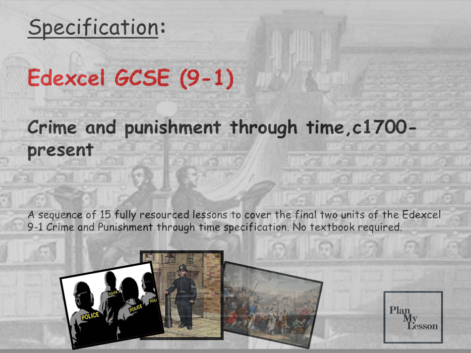 Edexcel History GCSE (91) Crime and Punishment c1700-present