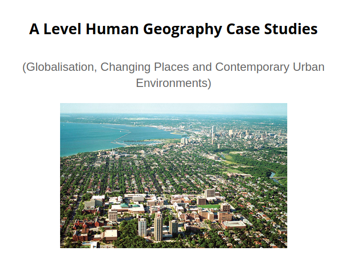 A Level Human Geography Case Studies