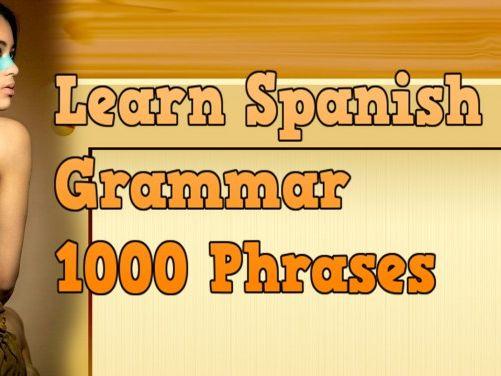 Learn Spanish Grammar 1000 Phrases