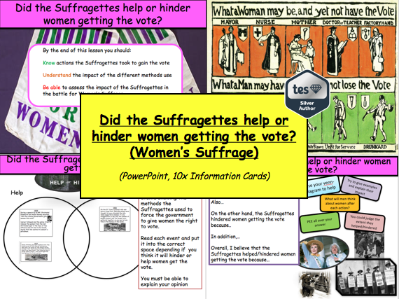 Did the Suffragettes help or hinder women getting the vote? (Women's Suffrage)