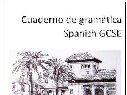 Spanish GCSE Grammar Booklet - Cuaderno de gramática.