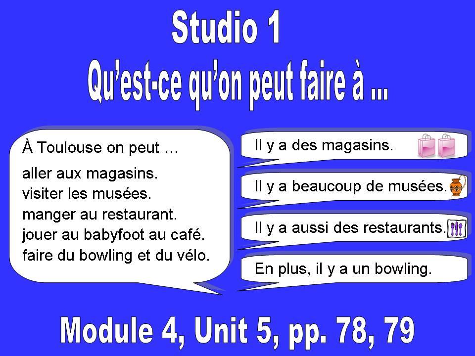 Studio 1, Module 4, Unit 5: Qu'est-ce qu'on peut faire à ... ?