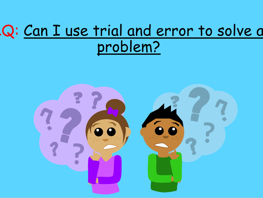 Problem solving trial and error (fantastic for greater depth!)