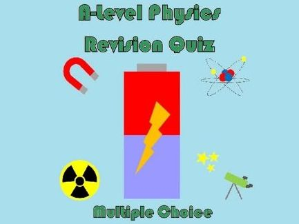 A-Level Physics Revision Quiz