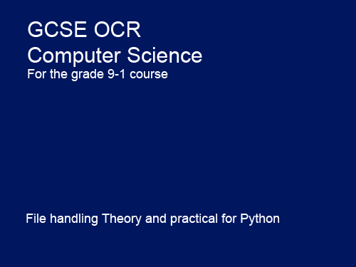 File Handling - GCSE Computer Science OCR 9-1 Programming with Python