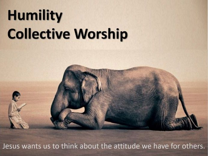 Collective Worship on Humility