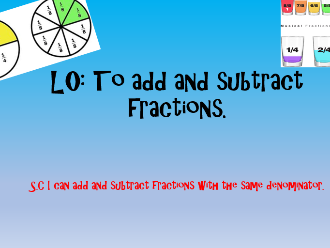 Adding and Subtracting Fractions: Year 3
