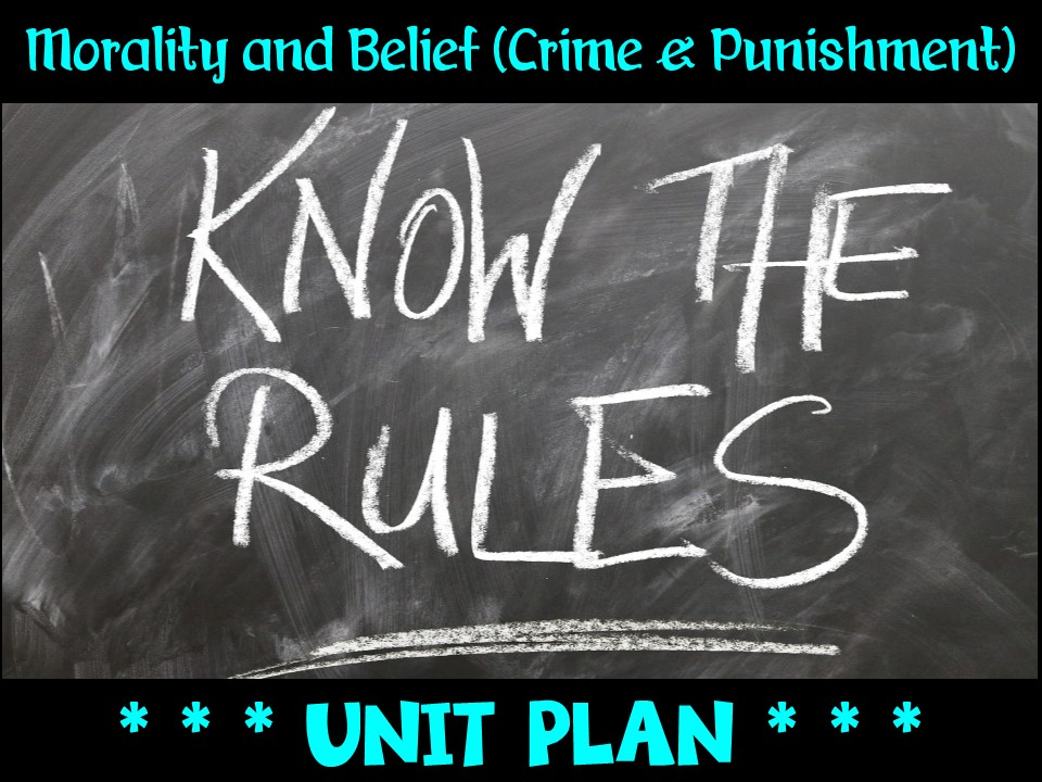 Morality and Belief (Crime and Punishment) - Unit Outline