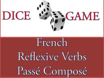 French Dice Game - Reflexive Verbs in the Passé Composé
