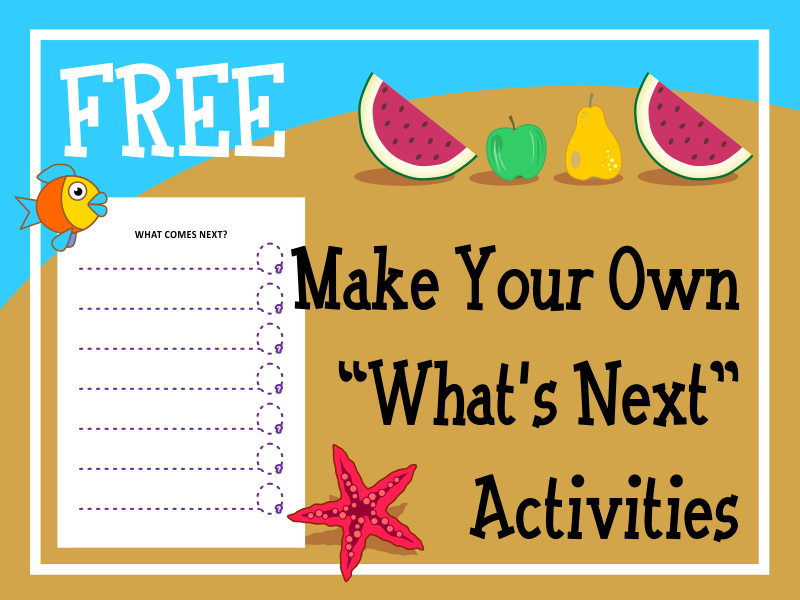 "Make Your Own ""What's Next"" Activities"