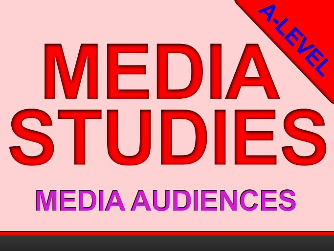 Values and Ideologies - A-Level - INDIVIDUAL LESSON - MEDIA AUDIENCES