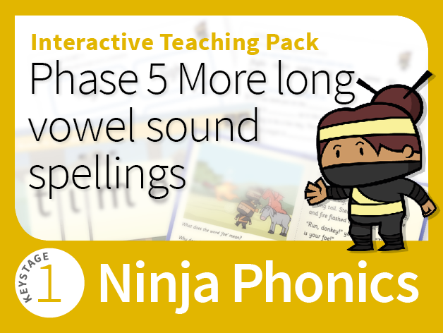 Ninja Phonics 10 - Interactive Teaching Pack - Phase 5 More long vowel sound spellings