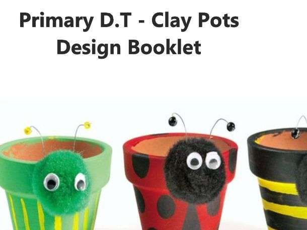 Primary D.T - Clay Pots Design Booklet