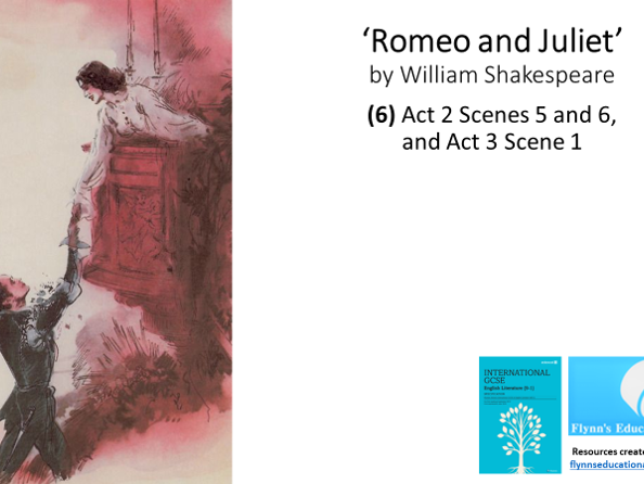 GCSE English Literature: (6) Romeo and Juliet - Act 2 Scenes 5 and 6, and Act 3 Scene 1