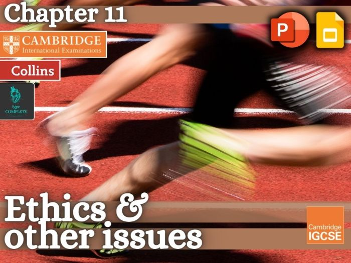 IGCSE / GCSE  PE - ETHICS & OTHER ISSUES (Chapter 11) - complete teaching resource