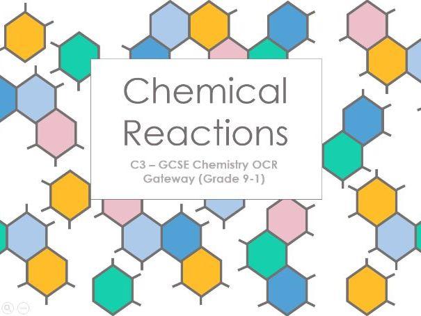 C3 Chemical Reactions Powerpoint: GCSE Chemistry OCR Gateway (Grade 9-1)