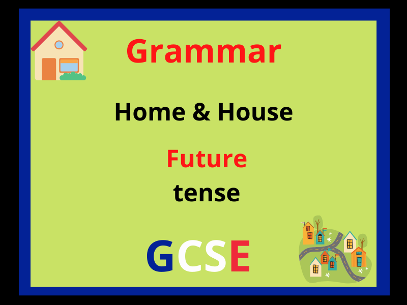 French future tense - home and house