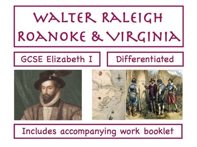 GCSE Elizabeth - Walter Raleigh and Roanoke/Virginia