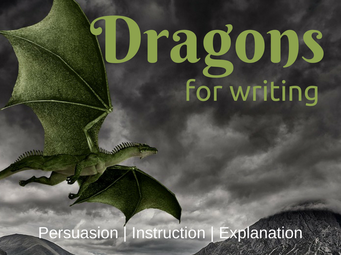 Dragon Writing - Instructions, Explanations and Persuasion
