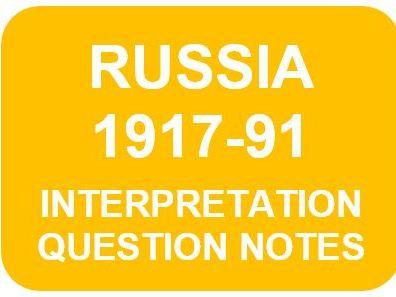 RUSSIA 1917-91: INTERPRETATION QUESTION NOTES (A Level History)