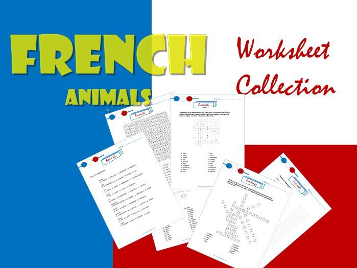 French: Animals.  Collection of 6 worksheets.