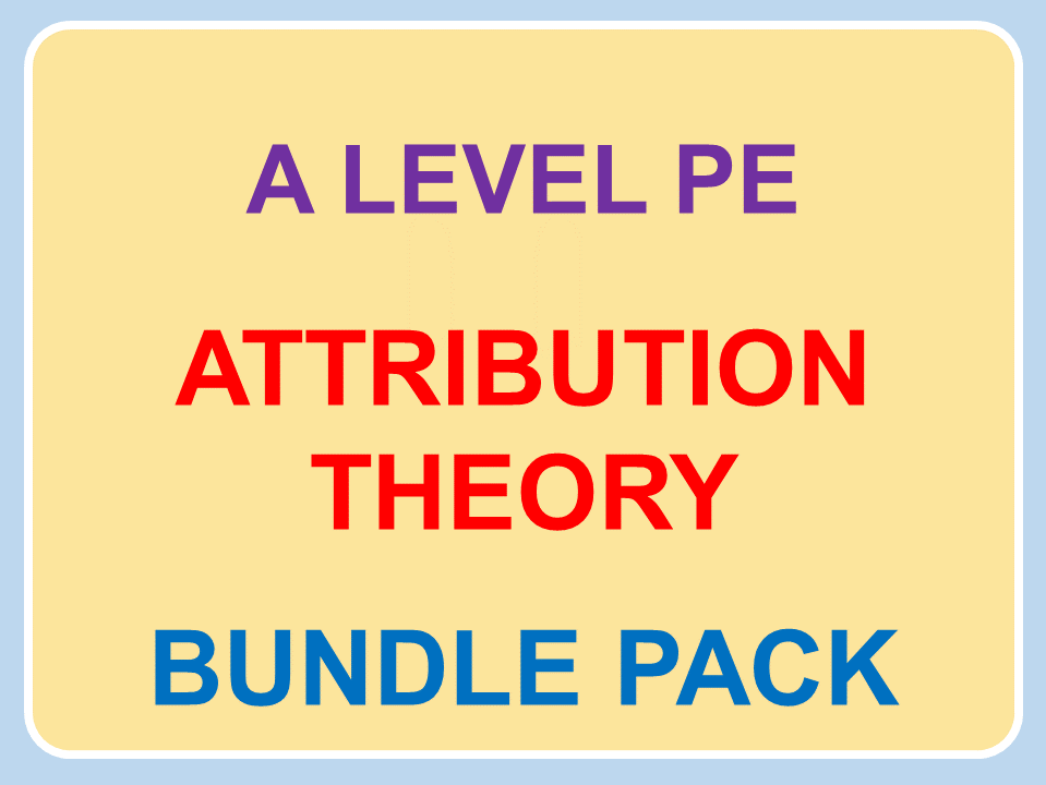 A Level PE (2016): Attribution Theory Bundle