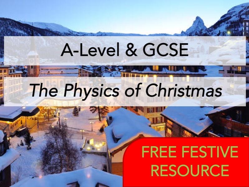 A-Level & GCSE Physics - The Physics of Christmas