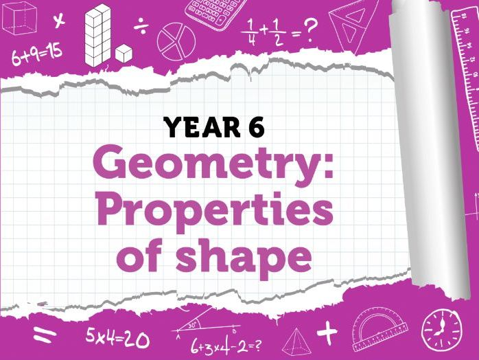 Year 6 Geometry : Properties of Shape : Summer Term - Week 2 - White Rose Maths Resources
