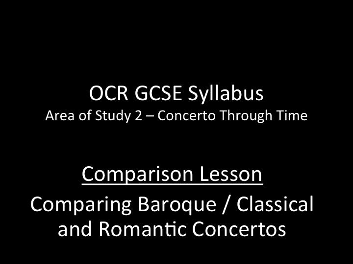 OCR GCSE Music - Concerto Through Time - Comparison Lesson