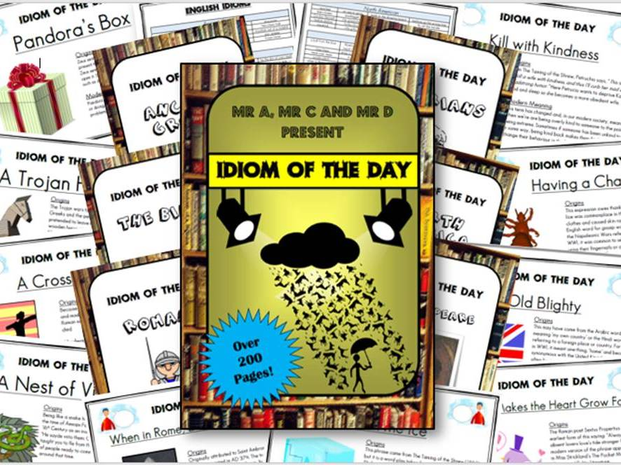 Idiom of the Day (Vocabulary for KS2) - Mr A, Mr C and Mr D Present
