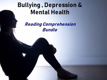 Bullying , Depression and Mental Health - Reading Comprehension Bundle (SAVE 70%)