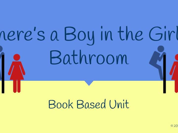 There's Boy in The Girls' Bathroom Book Based Unit Year 5/6