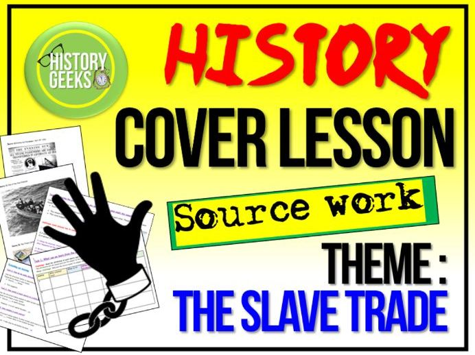 History Cover Lesson - The Slave Trade