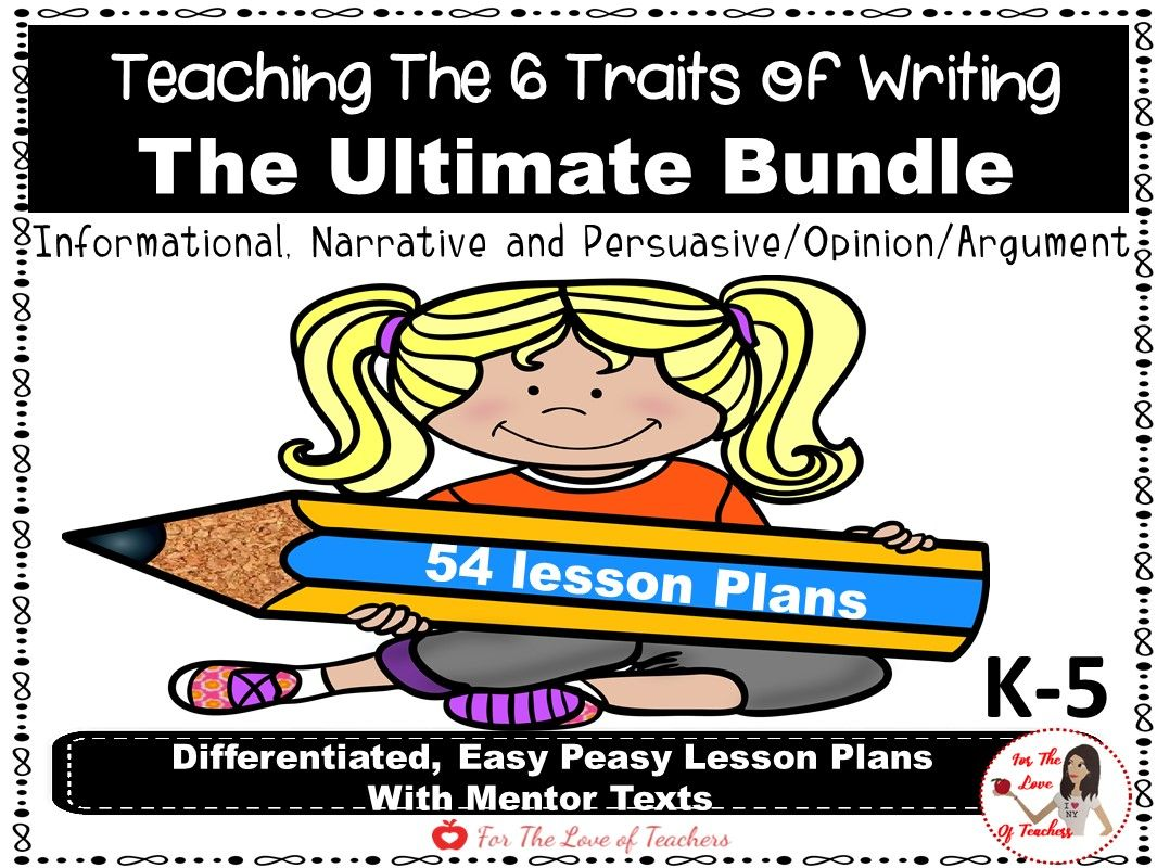 Six Traits of Writing Lesson Plan BUNDLE: Informative, Narrative & Persuasive