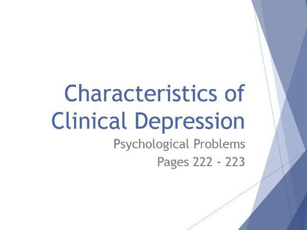 AQA GCSE Psychology - Lesson 3 - Psychological Problems - Characteristics of Clinical Depression