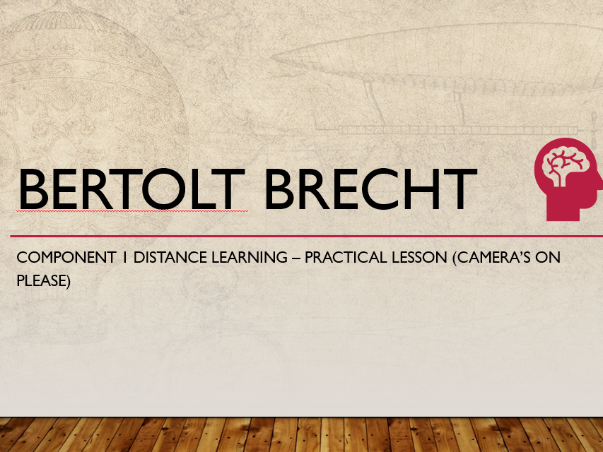 Brecht Epic Theatre Home Learning PRACTICAL Live lesson AND theory lesson