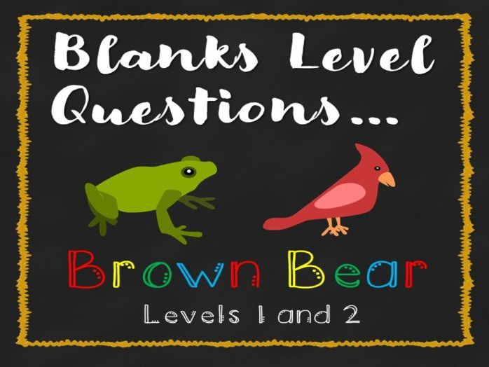Brown Bear, Brown Bear Blanks Levels Q's