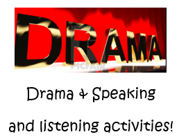 Drama/ Speaking and listening ideas!