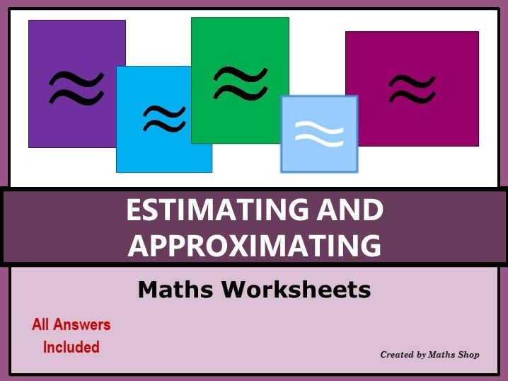 Estimating and Approximating