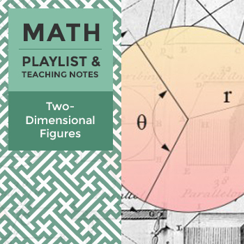 Two-Dimensional Figures - Playlist and Teaching Notes