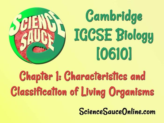 IGCSE Biology WHOLE UNIT: 01 Characteristics and Classification