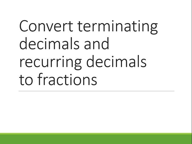 Convert terminating decimals and recurring decimals into fraction |  Teaching Resources