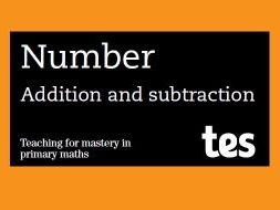 Addition and subtraction: Teaching for mastery booklet