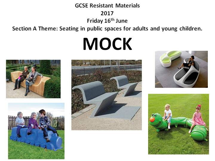 AQA Resistant Materials 2017 MOCK Theme: Seating in public spaces for adults and young children.