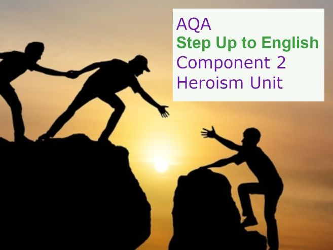 AQA Step Up to English: Component 2 HEROISM Unit