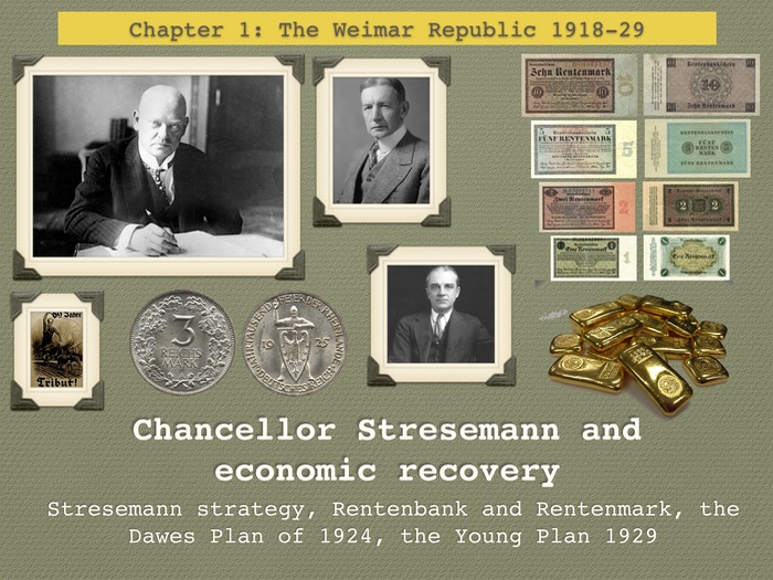 GCSE History Weimar Republic. Unit 1. Chancellor Stresemann and economic recovery