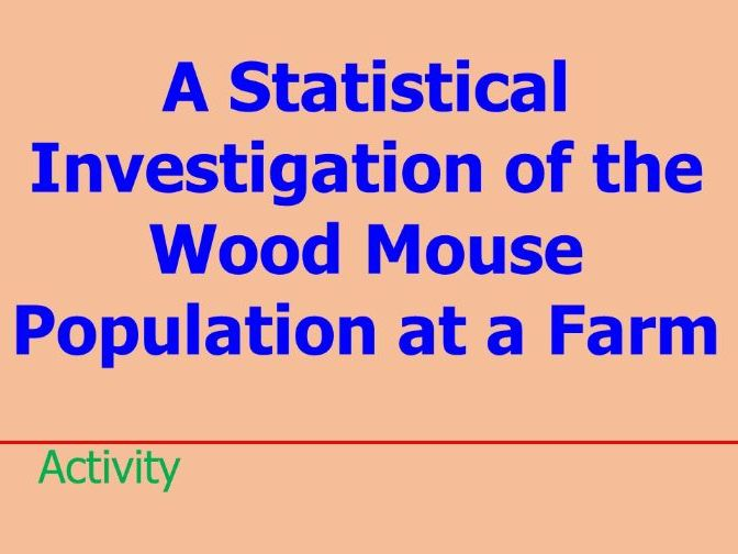 A Statistical Investigation of the Wood Mouse Population at a Farm