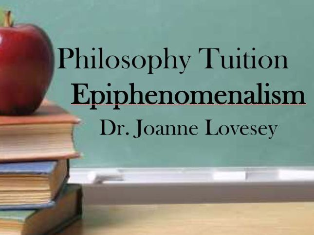 Epiphenomenalism PowerPoint Lesson, including theory and criticisms.