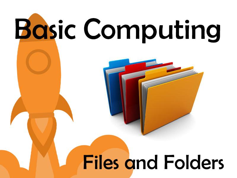 Basic Computing – Files and Folders
